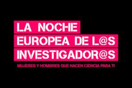 La Noche Europea de los investigadores 2017