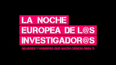 Comienza la cuenta atrás para la Noche Europea de los Investigadores 2016