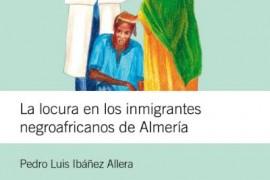 La locura en los inmigrantes negroafricanos de Almería